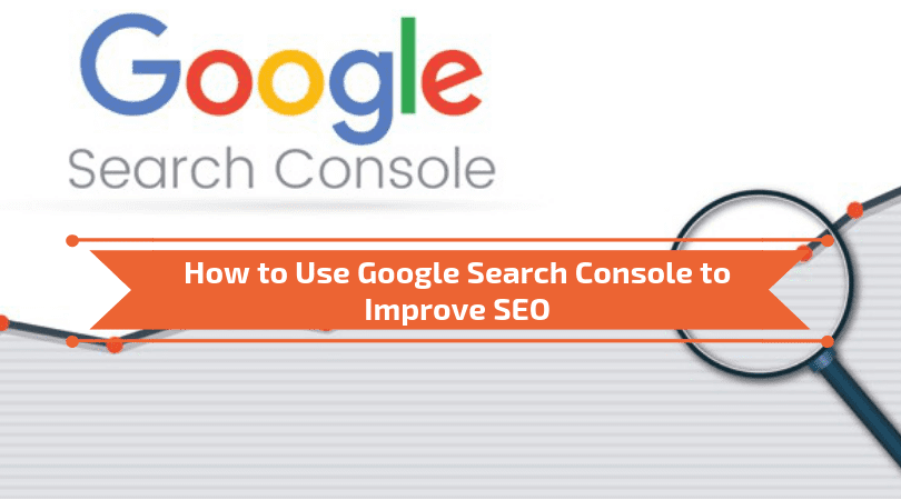 How to Use Google Search Console to Improve SEO