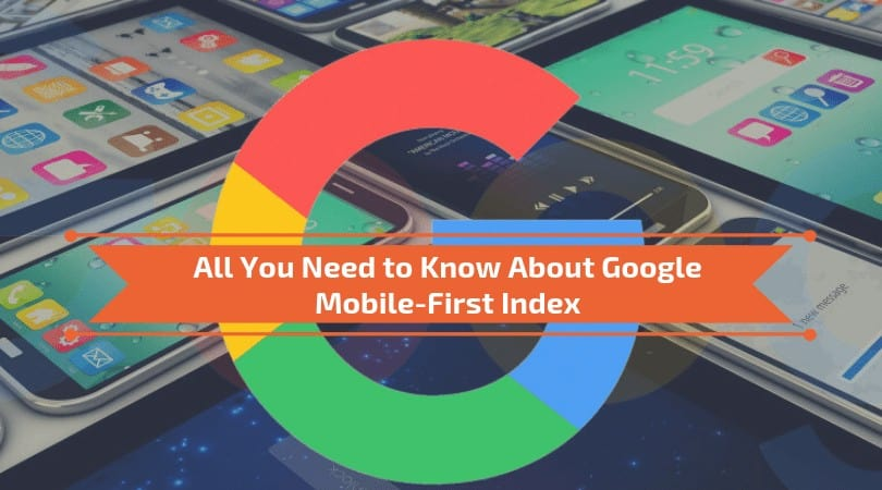 All You Need to Know About Mobile-First Indexing