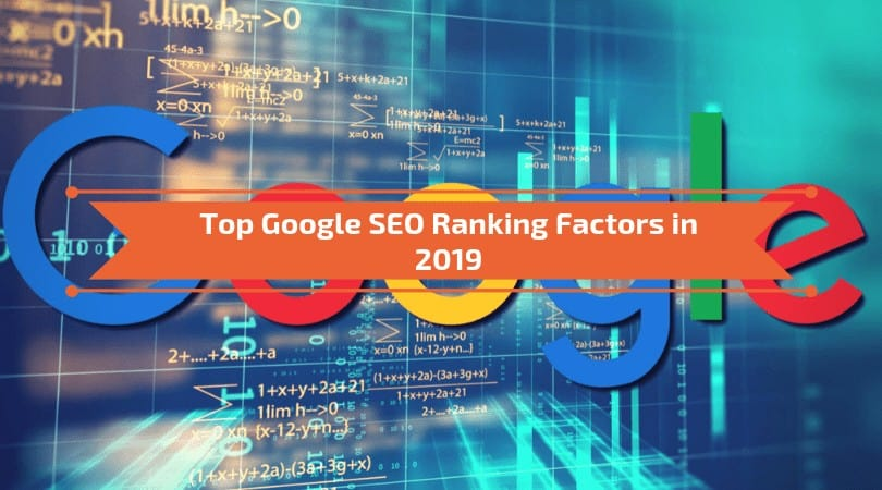 Google Top SEO Ranking Factors in 2019