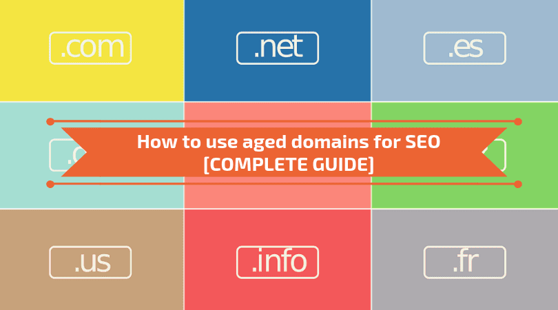 How to use aged domains for SEO