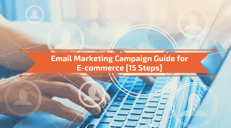 Email Marketing Campaign Guide for E-commerce
