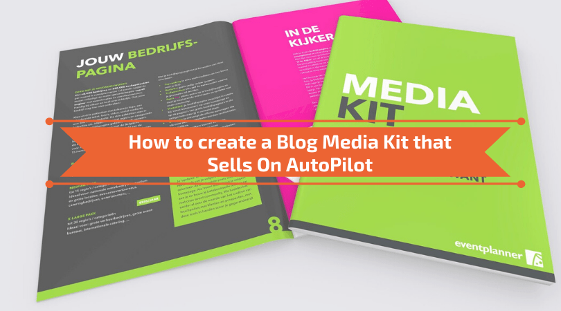 How to create a Blog Media Kit that Sells On AutoPilot [2020]