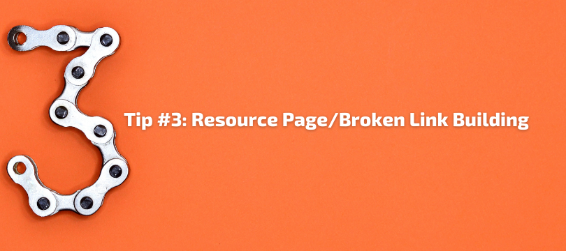 Tip #3 - Resource Page:Broken Link Building