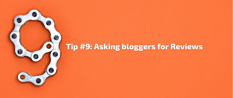 Tip #9 - Asking bloggers for Reviews