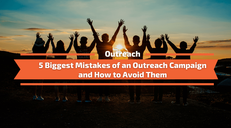 5 Biggest Mistakes of Outreach Campaign and How to Avoid Them