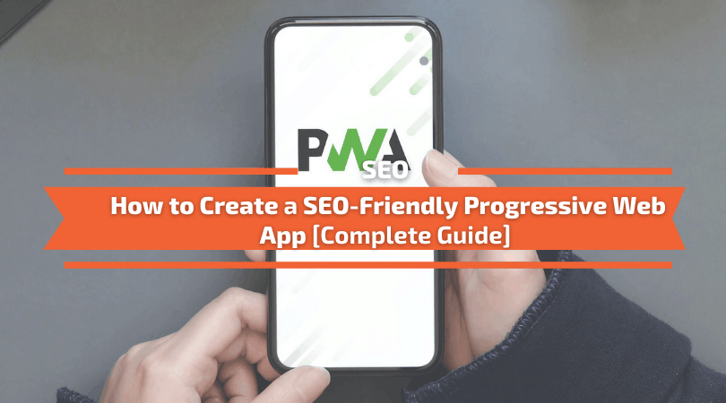 How to create a SEO-friendly Progressive Web App