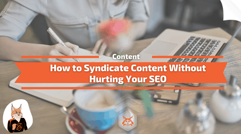 How to Syndicate Content Without Hurting Your SEO
